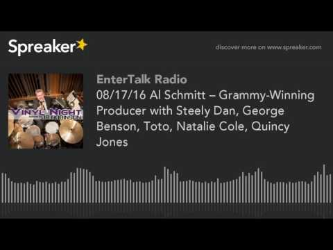 08/17/16 Al Schmitt – Grammy-Winning Producer with Steely Dan, George Benson, Toto, Natalie Cole, Qu