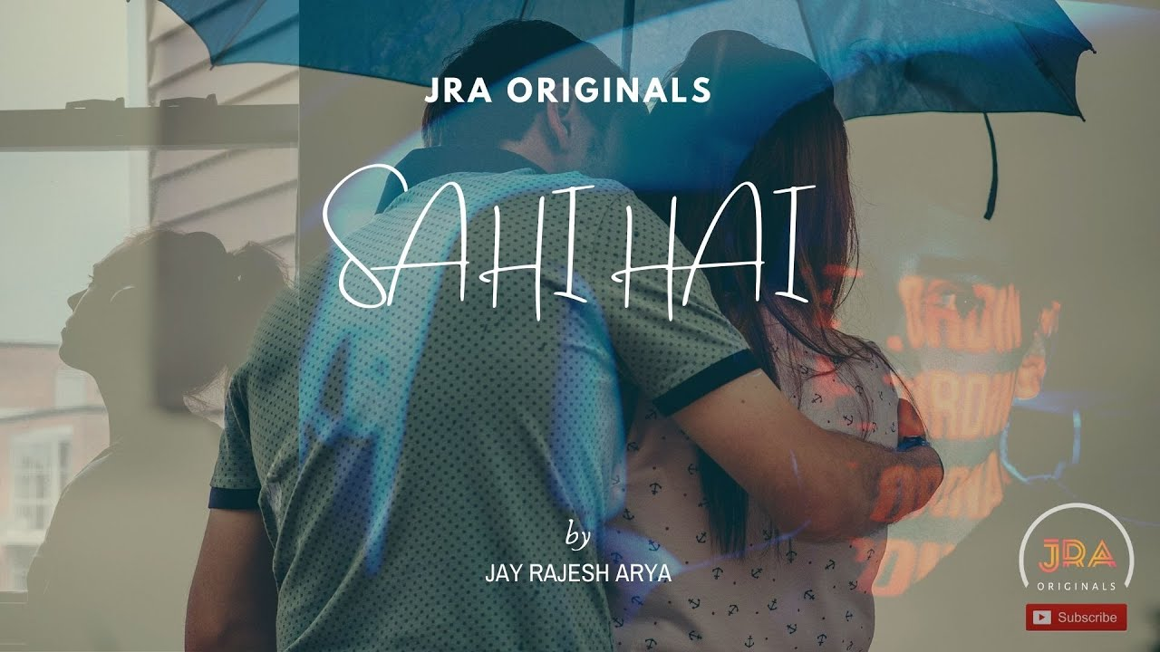 Sahi Hai... - Official Lyric Video | Jay Rajesh Arya