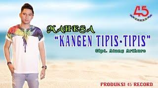 Mahesa - Kangen Tipis Tipis Mp3