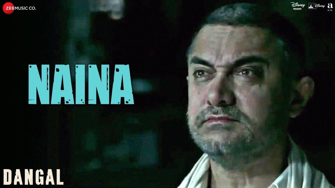 Naina - Dangal | Aamir Khan | Arijit Singh | Pritam | Amitabh Bhattacharya | New Song 2017