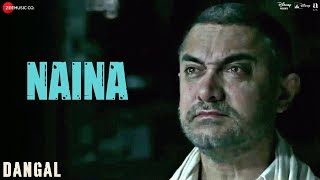 Naina Video Song HD Dangal | Aamir Khan, Arijit Singh, Pritam, Amitabh Bhattacharya