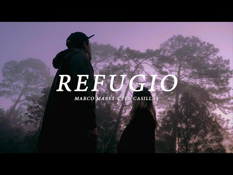 Marco Mares & Fer Casillas – Refugio