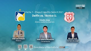Delfín vs Técnico U. (Live Streaming)