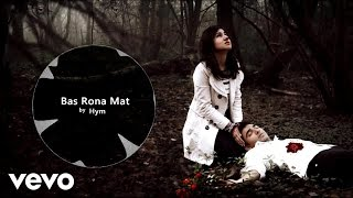 Hym - Bas Rona Mat (Heart Touching Song) 2014