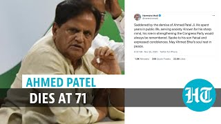 Senior Congress leader Ahmed Patel passes away, tributes pour in
