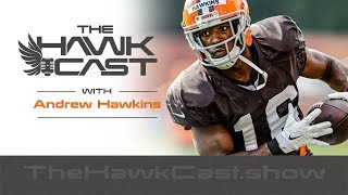Andrew Hawkins: Talking about Josh Gordon, Respect - The HawkCast
