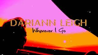 "Dariann Leigh - ""Wherever I Go"" (Official Lyric Video)"