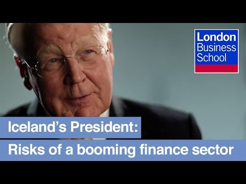 Iceland's President on the dangers of a booming finance sector   London Business School