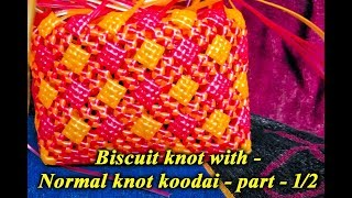Biscuit knot with - Normal knot   koodai  - part - 1/2