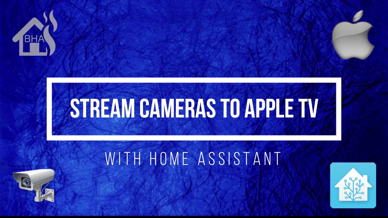 Stream Cameras to Apple TV with Home Assistant!!
