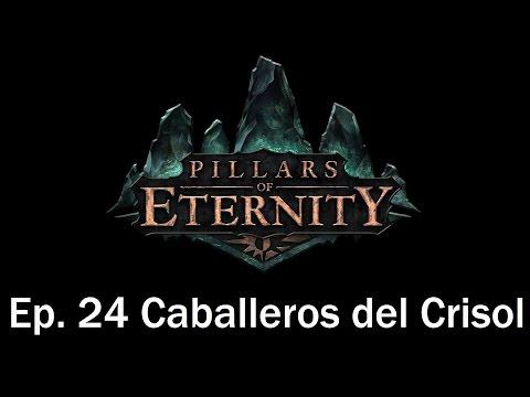 Guia Pillars of Eternity en Español | Capitulo 24 | Los caballeros del Crisol