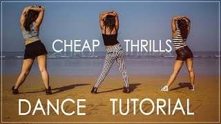 Dance Tutorial || Cheap Thrills || Sia ft. Sean Paul || Choreography By Tanya Chamoli