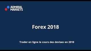 Forex 2018 - trader en ligne le cours des devises en 2018