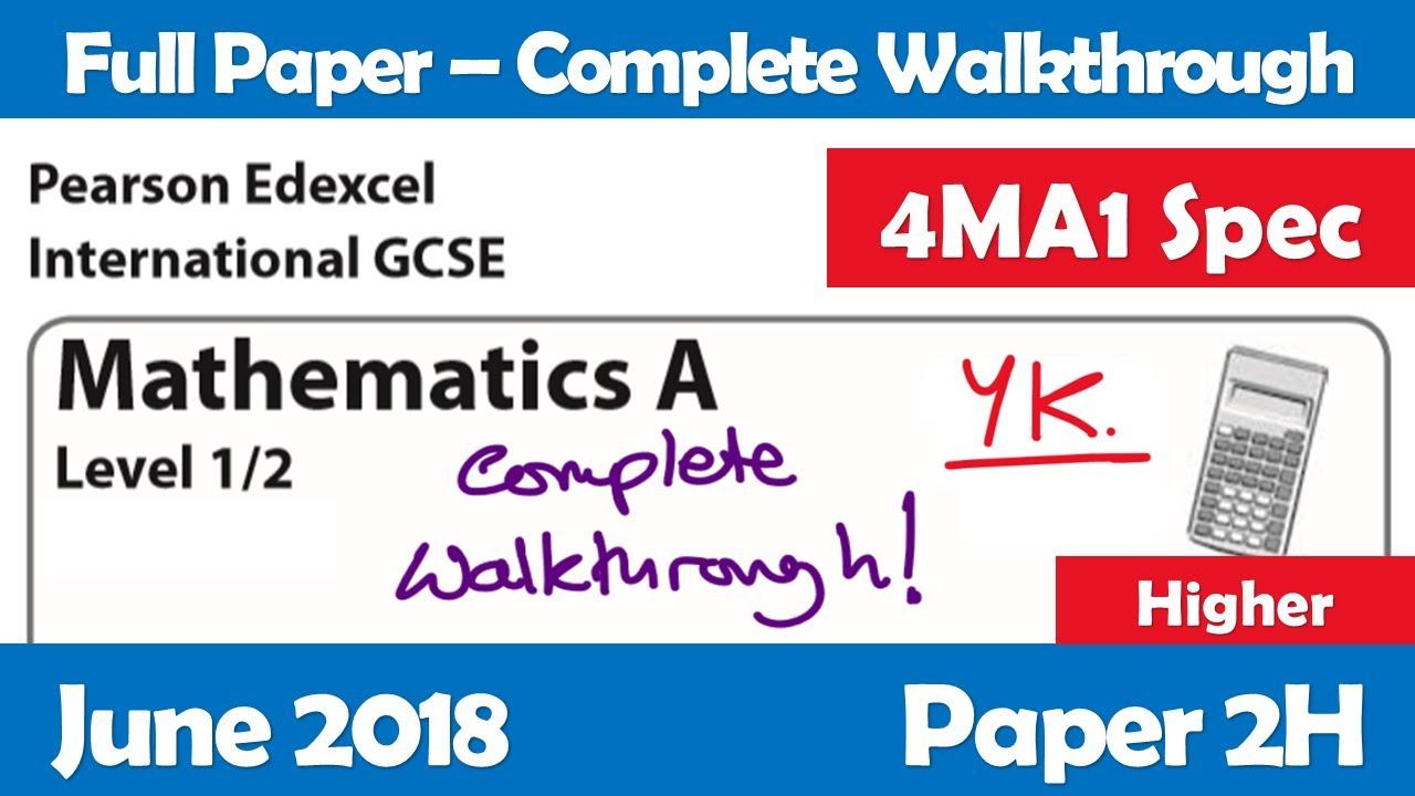 Edexcel IGCSE Maths A | June 2018 Paper 2H | Complete Walkthrough (4MA1)