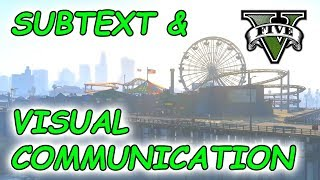 Pt 3 - Subtext and visual communication in GTA V