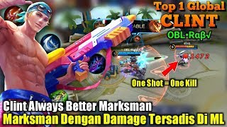 Damagenya Ngak Ada Obatnya Kayak Lawan Computer - Top 1 Global Clint OBL•Rαβ√