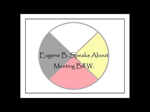 Eugene B Recalls Meeting Bill W