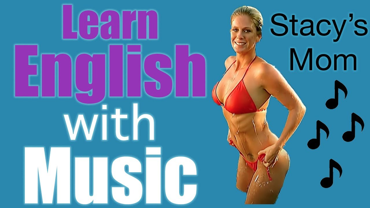 Learn English with Music - Stacy's Mom