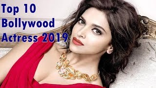 Top 10 Bollywood actress  2019  latest news today