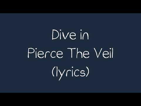 Dive in | Pierce The Veil |(lyrics)