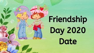 Friendship Day Date 2020 - International Friendship Day 2020 Date - Happy friendship Day 2020 Date