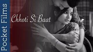 Chhoti Si Baat - Hindi Drama Short Film - A husband and wife's story