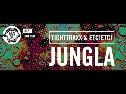 TIGHTTRAXX & ETC!ETC! - Jungla (Original Mix) [FREE DOWNLOAD!]