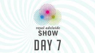 2017 Princess Royal Station Royal Adelaide Show Main Arena LIVE - Day 7