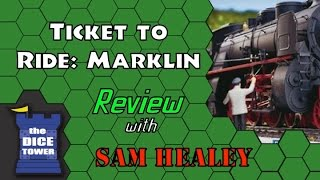 Ticket to Ride Marklin Review - with Sam Healey
