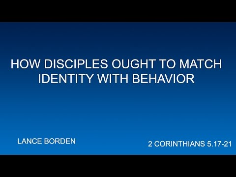Lance Borden | HOW DISCIPLES OUGHT TO MATCH IDENTITY WITH BE