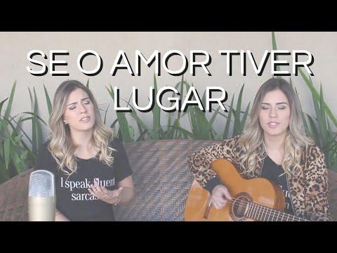 Se o Amor Tiver Lugar - Jorge & Mateus Ana Cardoso
