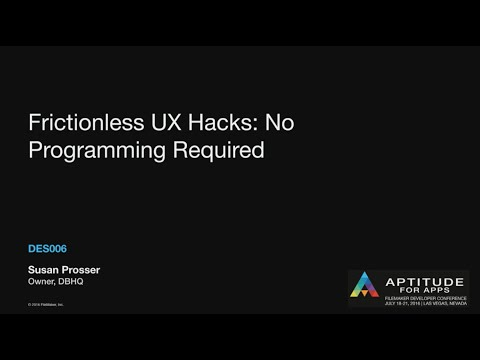 Frictionless UX Hacks: No Programming Required by Susan Prosser