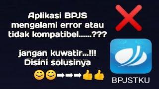 Download Cara mengatasi masalah error dan tidak kompatibel pada aplikasi BPJS Mp3 and Videos