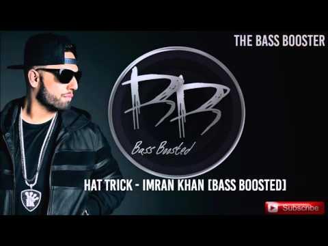 Hattrick - Imran Khan [Bass Boosted]