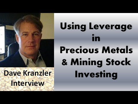 Dave Kranzler | Using Leverage in Precious Metals & Mining Stock Investing