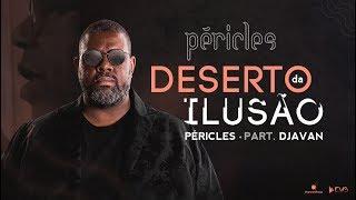 péricles deserto da ilusão part djavan videoclipe oficial cd deserto da ilusão