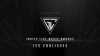 """Général Crew - Indies Live Music Awards """" Les Coulisses """""""