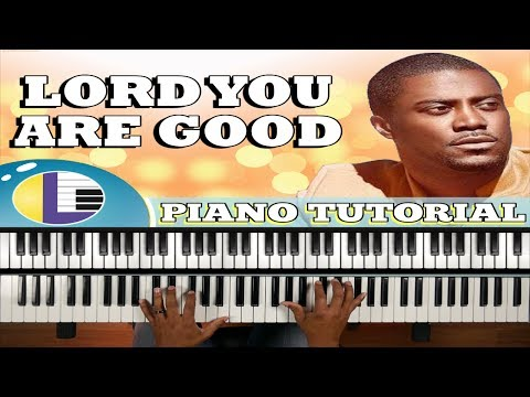 LORD YOU ARE GOOD Todd Galberth Tutorial: gospel piano tutorial