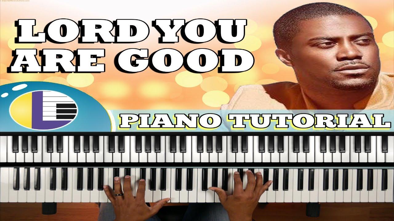 LORD YOU ARE GOOD Todd Galberth Tutorial: gospel piano tutorial ...