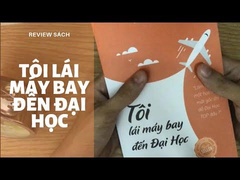 Review Sách Tôi Lái Máy Bay Đến Đại Học - Tác Giả Trần Ngọc Nam