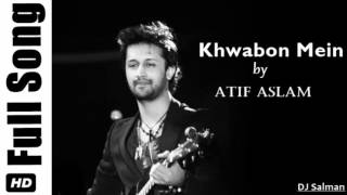 Khwabon Mein - Atif Aslam (2015) - DJ Salman