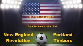 MLS New England Revolution vs Portland Timbers Predictions Major League Soccer 2014