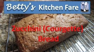 Betty's Zucchini Bread Courgette