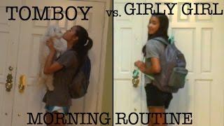 TOMBOY VS GIRLY GIRL - MORNING ROUTINE | just tomboy things