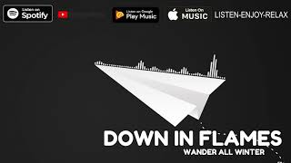 Wander All Winter - Down In Flames