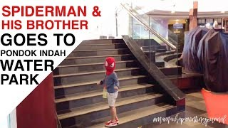 Mamachaparentingjournal- Spiderman With His Brother Goes To Pondok Indah Water Park
