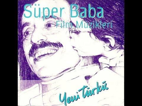 Yeni Türkü Süper Baba Film Müzikleri Full CD