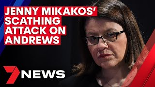 Jenny Mikakos' scathing attack on Victorian Premier Daniel Andrews | 7NEWS
