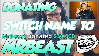 DONATING TO STREAMERS WITH THE NAME MRBEAST!