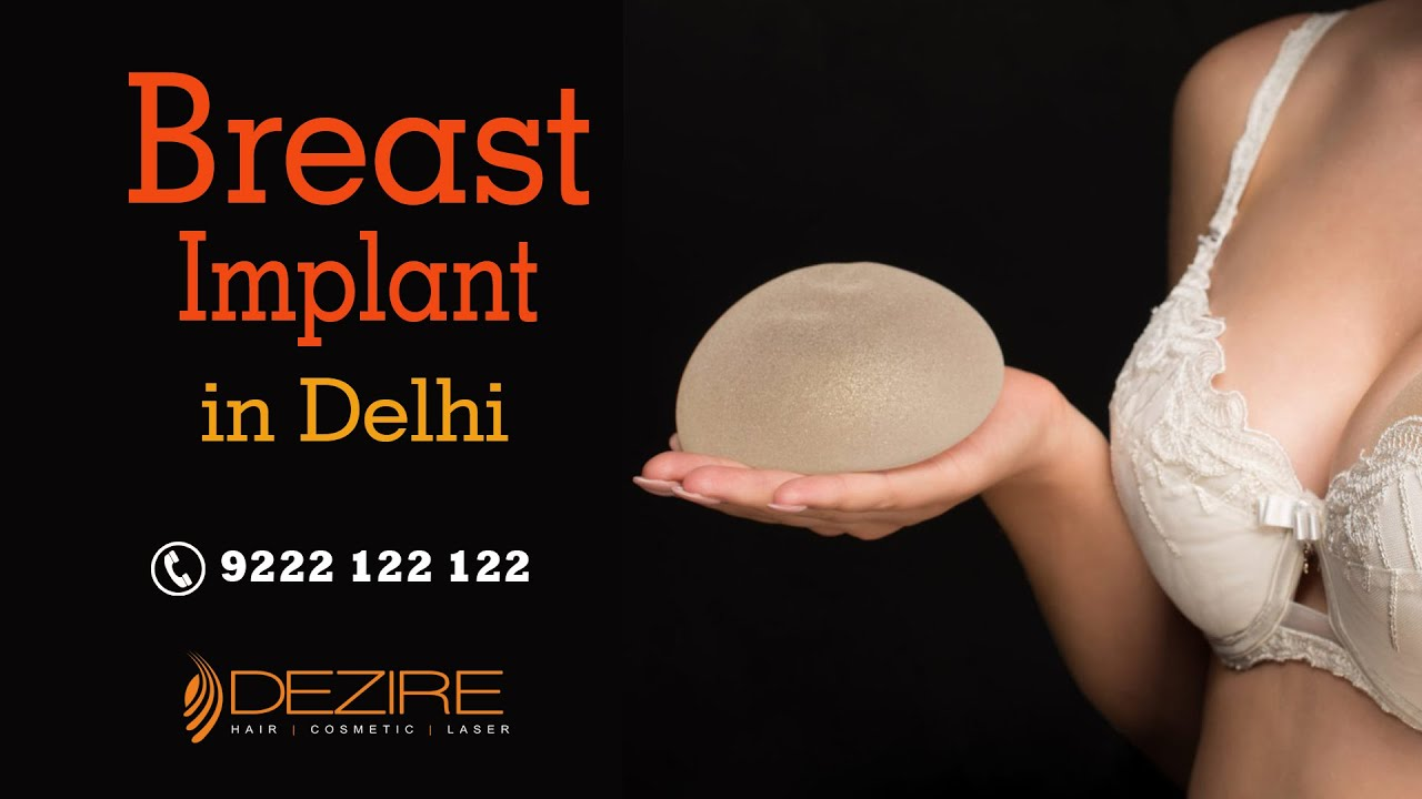 Breast Implant In Delhi, India At Dezire Clinic By Dr